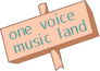 ONE VOICE MUSIC LAND